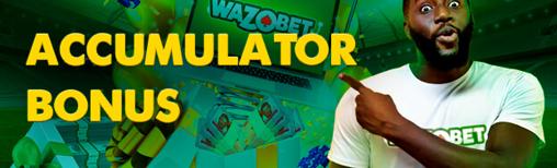 wazobet accumulator bonus